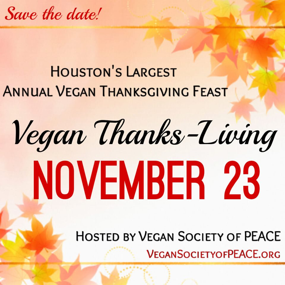 Vegan Society of PEACE Annual Thanksliving promo 2019 Houston