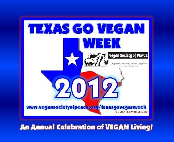 Vegan Society of PEACE Texas Go Vegan Week 2012