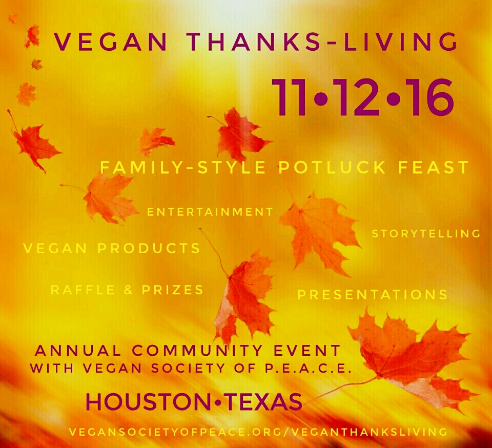 Vegan Society of PEACE Houston Largest ThanksLiving 2016