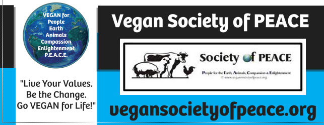 Vegan Society of PEACE Vegan Animal Rights Earth