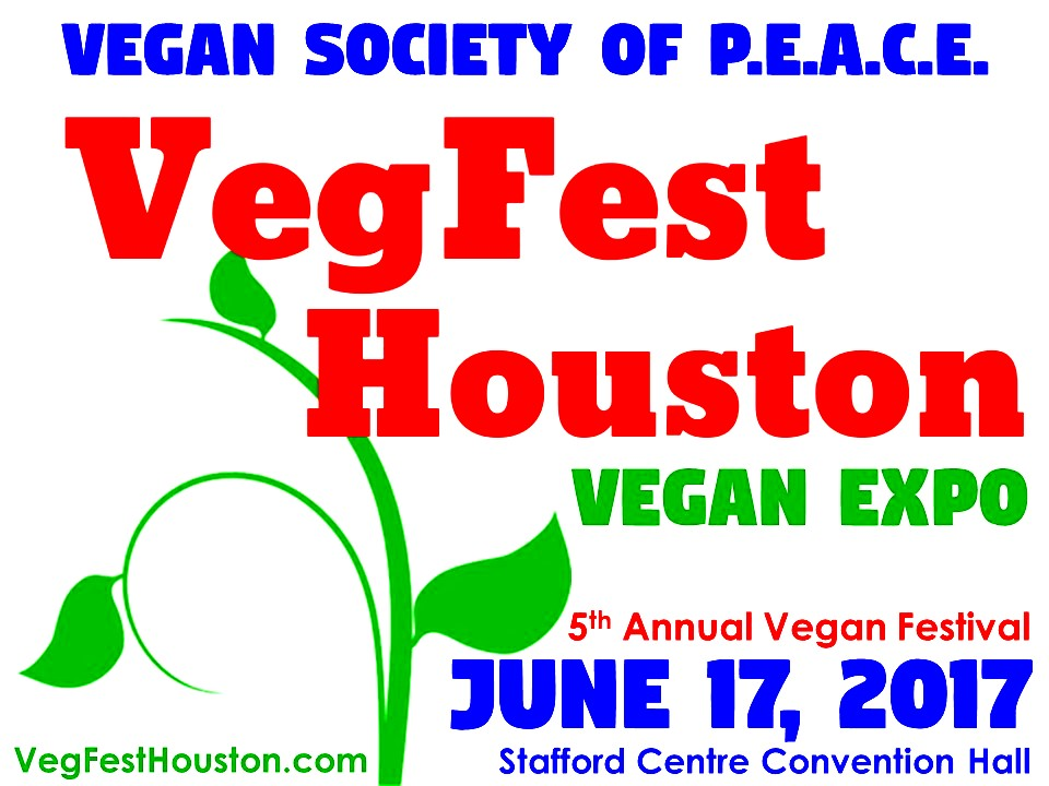 VegFest Houston Vegan Society of PEACE 2017 5th Annual Festival