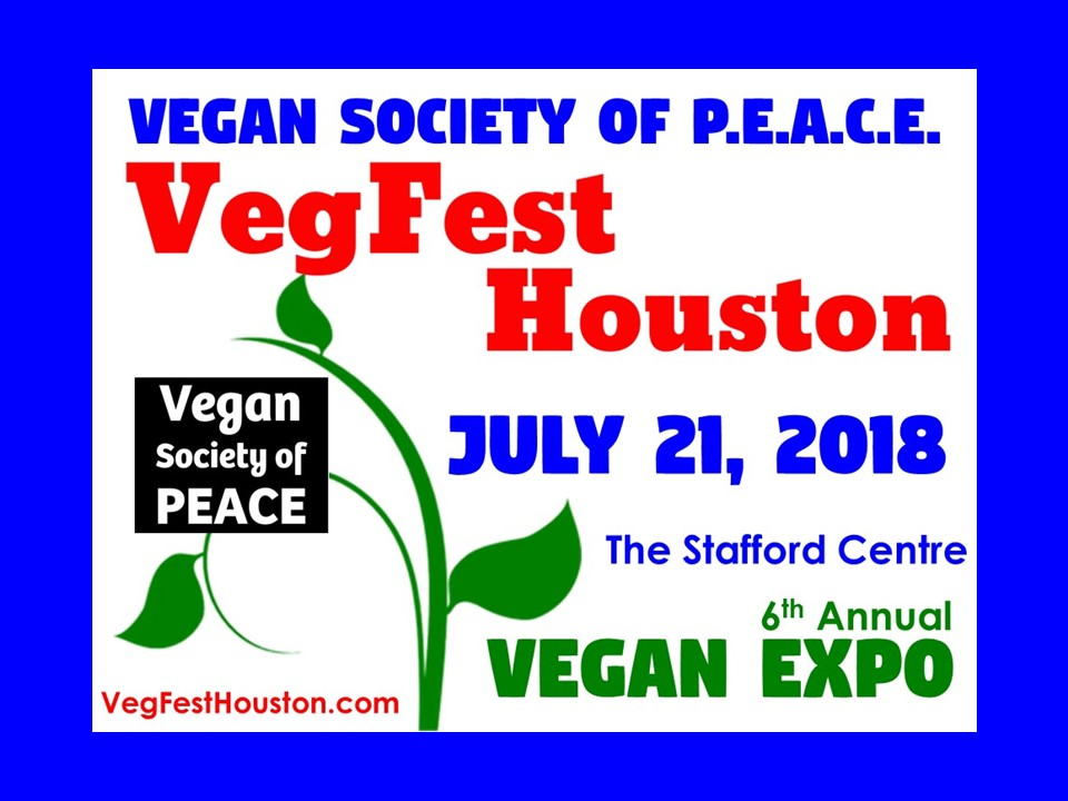 VegFest Houston 2018 6th Annual Vegan Society of PEACE